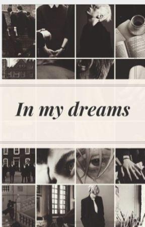 In My Dreams  •AU Drarry• by fanfiqueiraari_