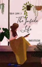 The Inside Life  by _thatlittlesae
