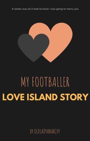 My footballer (a Love Island-based story) by oldladyanarchy