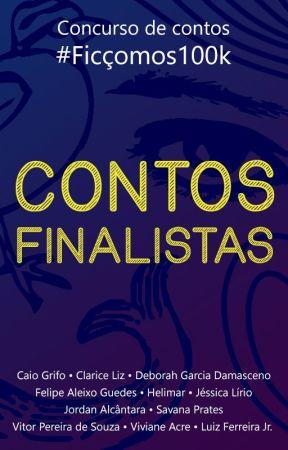 Contos finalistas do Concurso de Contos #Ficçomos100k by wlangekeinde