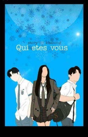 qui  Etes  Vous [Bagaimana Kabarmu] by khaning02