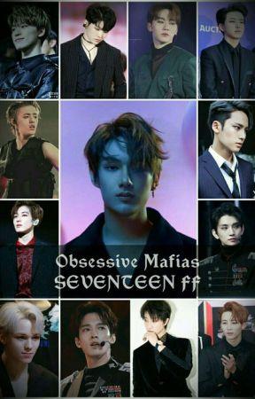 Obsessive Mafias II SEVENTEEN FF by Kookie_lover9703