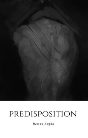 Predisposition|Remus Lupin by TearsF0rFears
