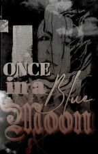 Once in a Blue Moon [TW/TVD Fanfic] by loki__obsessed