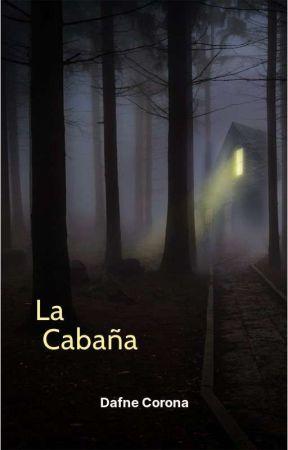 La cabaña  by DafneSulimGranadosC