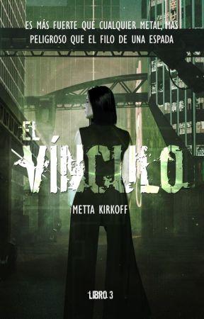El Vínculo | HO 3 by MettaKkcraft