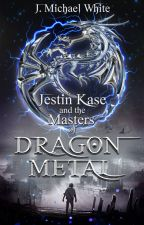 Jestin Kase and the Masters of Dragon Metal (Book One) by The_Ryuranger