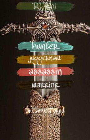 Hunter, Juggernaut, Assassin, Warrior (DNF) by lemonyboyy