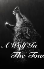 A Wolf In The Town av TheFOOO_4ever