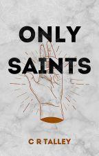 Only Saints by Ver-veine