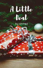 A Little Deal by catchip2
