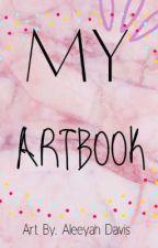 MY ARTBOOK💖✨ by AleeyahDavis