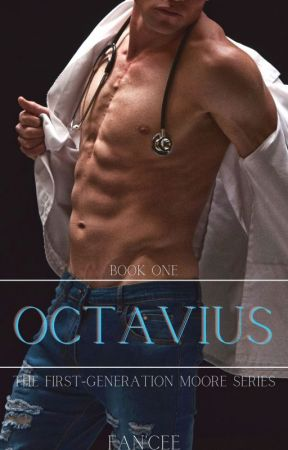 Octavius|Book One in The Moore Brothers Series by pleaseeefanceeme