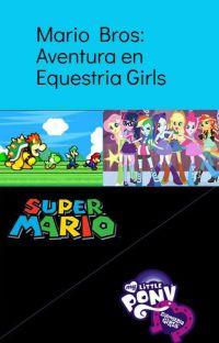 Mario Bros: Una aventura en Equestria Girls cover