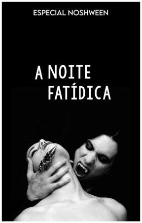 A Noite Fatídica • Nosh Beaurrea [one-shot] by spiderfilms