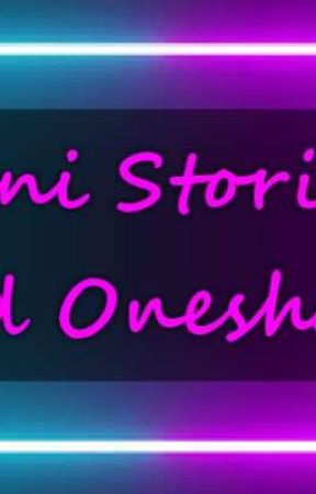 Mini Stories and Oneshots by musicisforever2