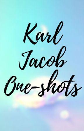 Karl Jacob One-shots!! by PandaFairy11