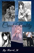 Face The Cruel Reality (Citrus) *COMPLETED* by Ihsnait_28