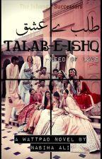Talab-e-Ishq by nabihaali263