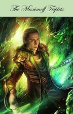 The Maximoff Triplets | Loki x Reader by LadyLokiLaufeyson5