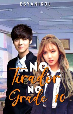 Ang Tirador ng Grade 10  by EsyaNikol
