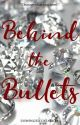 Behind the Bullets by unwingedcreature