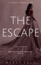 The Escape (2020 Shortstory) by Mercy198