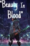Beauty In Blood ||Various!KnyxFemale!Reader|| cover