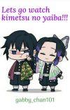 lets go watch kimetsu no yaiba!!! cover