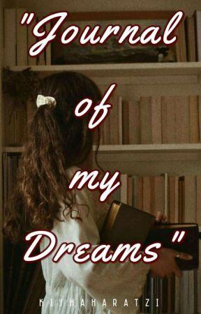 Journal Of My Dreams by kishaharatzi