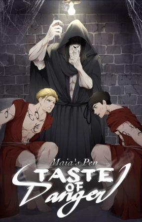 TASTE OF DANGER by MaiasPen