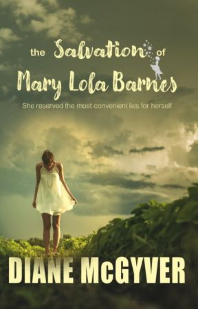 the Salvation of Mary Lola Barnes by DLMcGyver