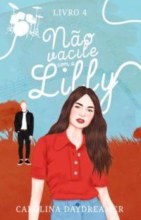 Não Vacile Com A Lilly (Livro 4) cover