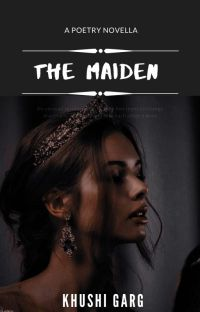 The Maiden~ A Poetry Novella cover