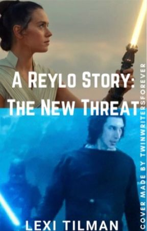A Reylo Story: The New Threat by Hab_Loves_Autumn