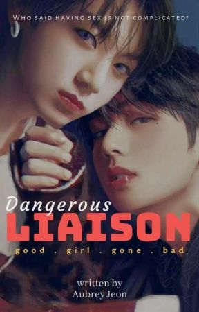 Dangerous Liaison || Jungkook x Reader x Taehyung by MrsJeon1864