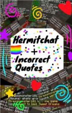 HermitChat + Incorret Quotes! by duckygirl11
