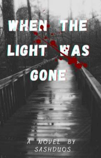 When The Light Was Gone