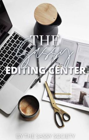 The Sassy Editing Center by TheSassySociety