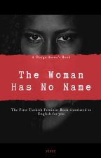The Woman Has No Name by summarc