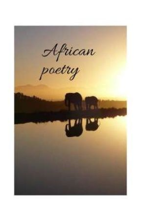 African Poetry (ON HOLD) by AfricanGirl05