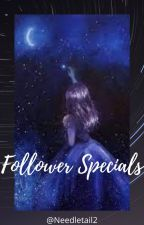 Follower Specials by Needletail2
