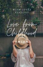 Yêu em từ trong nôi. (Love from childhood) by saymlemmlem
