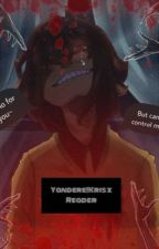 """""""Psycho for you, but can't control it..."""" Yandere!Kris x Reader by SamatheCreator"""