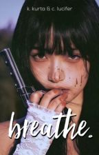 Breathe. (Kurapika x Reader x Chrollo) by youruniqueen