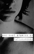 One Shot Stories by TatianaRen92