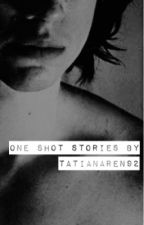 One Shot Stories by Tpod92