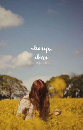 always, clara • w. byers ✔️ by ave_rie