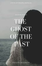 The Ghost Of The Past (Salvatore Series #1) by bHiestik