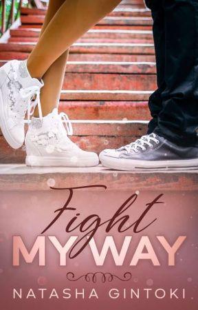 Fight My Way by NatashaGintoki